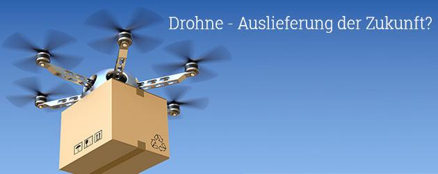 : Großkonzerne testen Auslieferung per Drohne